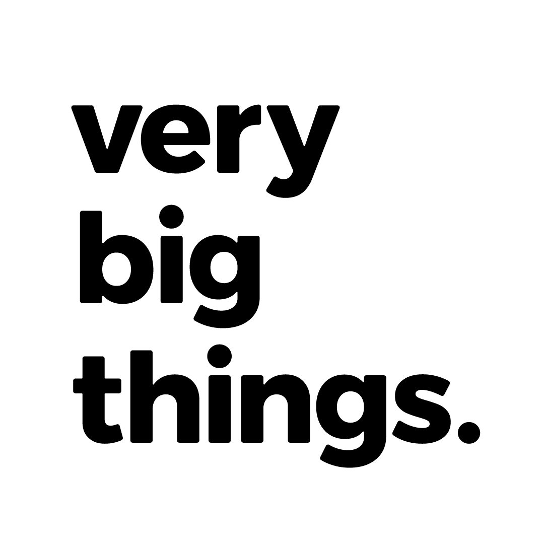 Very Big Things